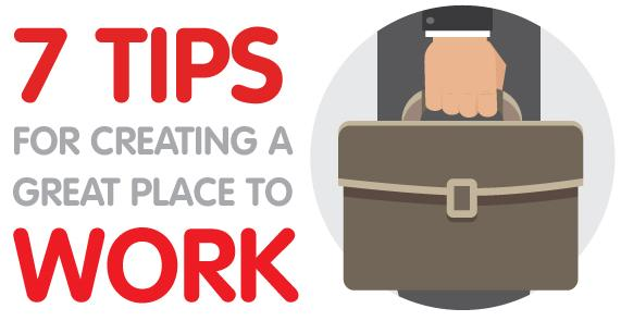7-tips-for-creating-a-great-place-to-work-main