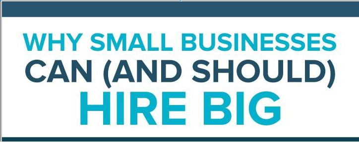 Why-Small-Businesses-Can-and-Should-Hire-Big Main