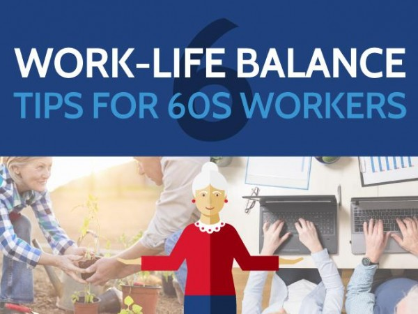 6-Work-Life-Balance-Tips-for-60s-Workers-main