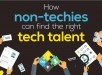 How Non-Techies Can Find the Right Tech Talent iNFOGRAPHIC Main