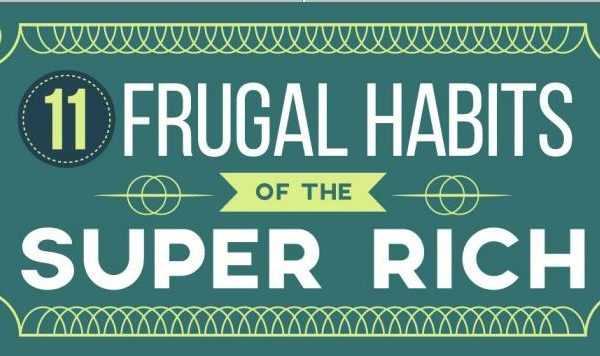 11 Frugal Habits Of The Super Rich Main